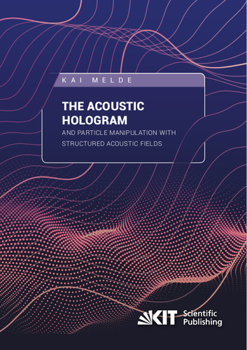 The acoustic hologram and particle manipulation with structured acoustic fields
